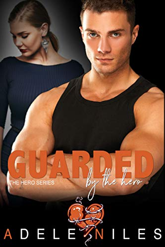Guarded by the Hero (The Hero #1)