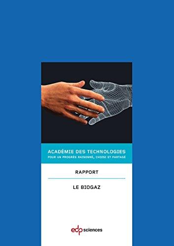 Le biogaz: Rapport de l'Académie des technologies (Les rapports de l'Académie des technologies)