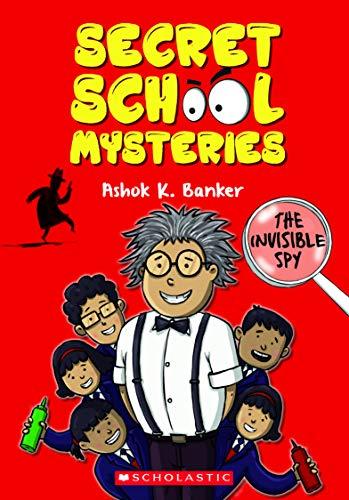 The Invisible Spy (Secret School Mysteries) by Ashok K Banker