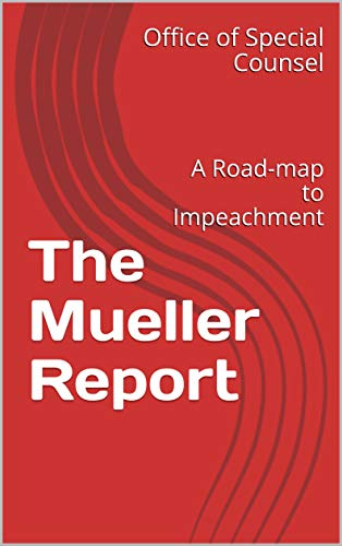 The Mueller Report: A Road-map to Impeachment