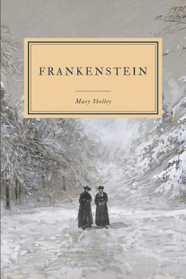 Frankenstein: or, The Modern Prometheus - 1818 Edition.