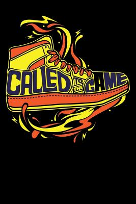 """called to the game: basketball shoes Lined Notebook / Diary / Journal To Write In 6""""x9"""" for basketball cheerleaders, basketball coach, basketball fans"""