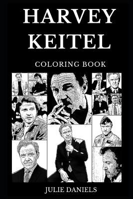 Harvey Keitel Coloring Book: Legendary Academy Award and Famous Golden Globe Award Winner, Iconic Actor and Cultural Star Inspired Adult Coloring Book