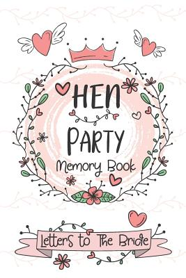 Hen Party Memory Book - Letters to Bride: Bachelorette Party Photo Album, Bachelorette Memory Book, Hen Party Photo Album, Bride Scrapbook, Guestbook Bride's Gift Memory Keepsake Book, Engagement or Bachelorette Celebrations, Party, Events