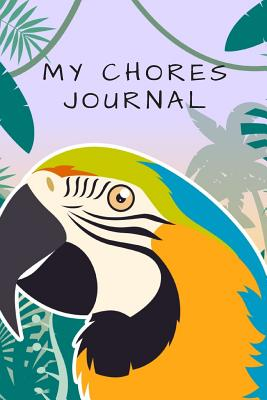 My Chores Journal For Kids - Motivational Logbook For Children Track Daily Tasks & Homework - Planner For Tracking Weekly Routines: Log Book Has Diary Pages For Writing, Sketching & Drawing - Log Book For Girls or Boys - Gift Planning Notepad