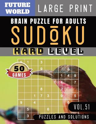 Sudoku Hard: Future World Activity Book - 50 Sudoku Difficult Puzzles and Solutions For Expert Large Print (Sudoku Puzzles Book Large Print Vol.51)