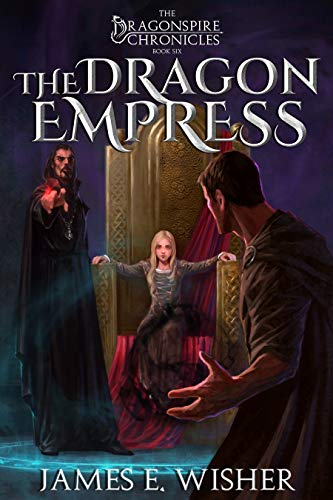 The Dragon Empress (The Dragonspire Chronicles, #6)