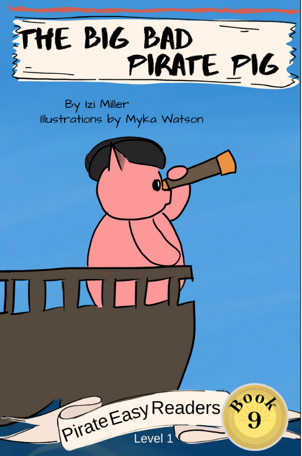 The Big Bad Pirate Pig (Pirate Easy Readers, #9)