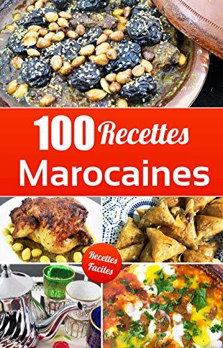 100 Recettes Marocaines: Laissez-vous envoûter par la cuisine marocaine traditionnelle.