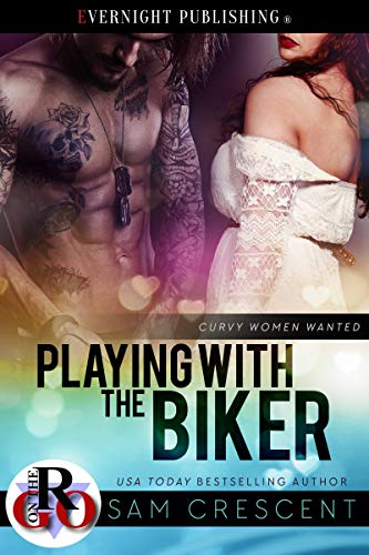 Playing With the Biker (Curvy Women Wanted #17)