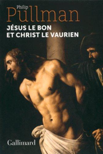 Jésus le bon et Christ le vaurien (HORS SERIE LITT t. 1)