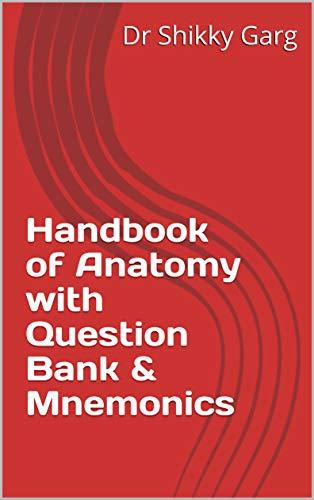 Handbook of Anatomy with Question Bank & Mnemonics