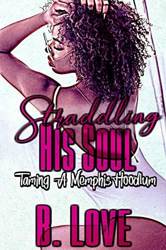 Straddling His Soul (The Memphis Hoodlum Standalone Series Book 1)
