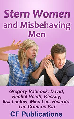 Stern Women and Misbehaving Men
