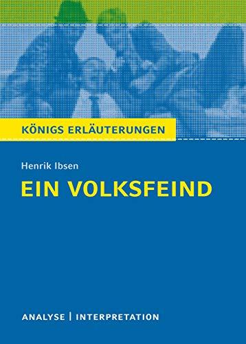 Ein Volksfeind. Königs Erläuterungen.: Textanalyse und Interpretation mit ausführlicher Inhaltsangabe und Abituraufgaben mit Lösungen