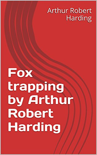 Fox trapping by Arthur Robert Harding