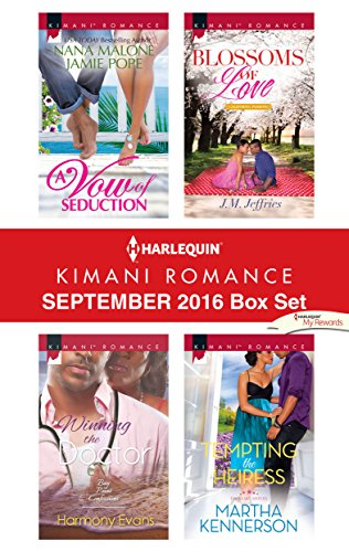 Harlequin Kimani Romance September 2016 Box Set: A Vow of Seduction\Winning the Doctor\Blossoms of Love\Tempting the Heiress