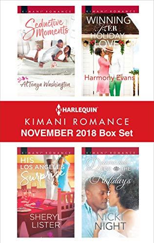 Harlequin Kimani Romance November 2018 Box Set: Seductive Moments\His Los Angeles Surprise\Winning Her Holiday Love\Diamonds for the Holidays