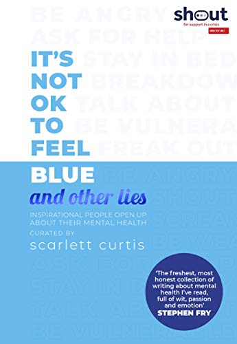 It's Not OK to Feel Blue [and other lies]