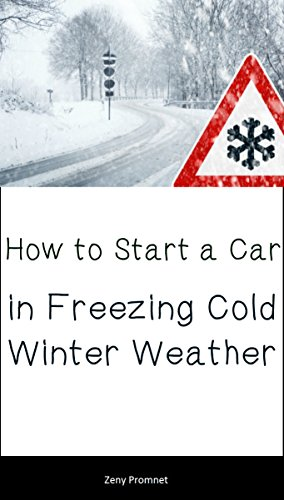 How to Start a Car in Freezing Cold Winter Weather