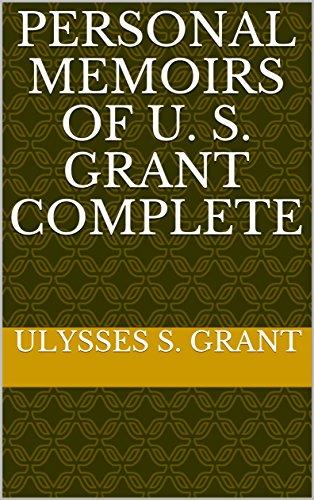 Personal Memoirs of U. S. Grant Complete