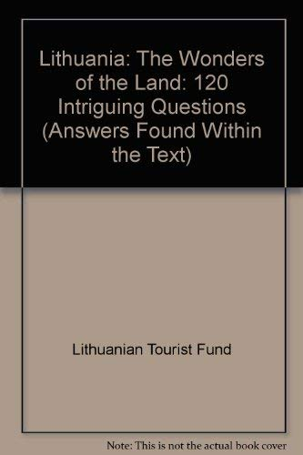 Lithuania: The Wonders of the Land: 120 Intriguing Questions