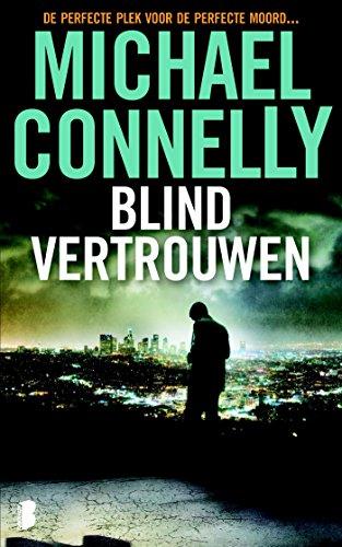 Blind vertrouwen (Harry Bosch Book 13)
