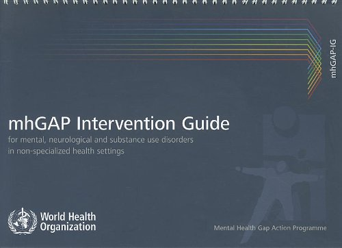 Intervention Guide for Mental, Neurological and Substance-use Disorders in Non-specialized Health Settings: Mental health Gap Action Programme