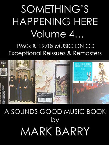 SOMETHING'S HAPPENING HERE Volume 4 - 1960s and 1970s MUSIC ON CD - Exceptional Reissues & Remasters... (Sounds Good Music Books)