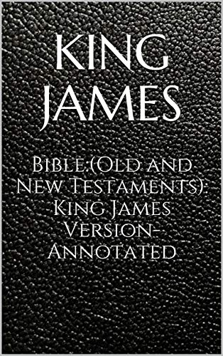 Bible:(Old and New Testaments): King James Version-Annotated