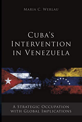 Cuba's intervention in Venezuela: A strategic occupation with global implications