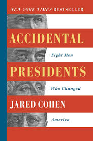 Accidental Presidents by Jared Cohen Book Summary