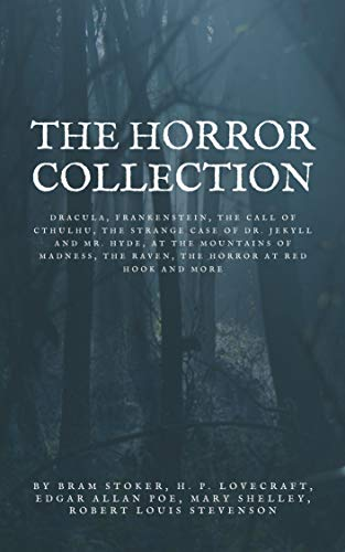The Horror Collection: Dracula, Frankenstein, The Call of Cthulhu, The Strange Case of Dr. Jekyll and Mr. Hyde, At the Mountains of Madness, The Raven, The Horror at Red Hook and More