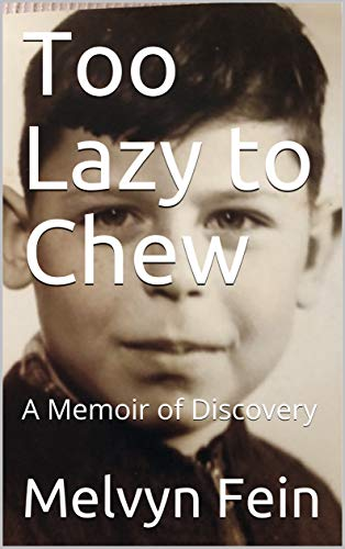 Too Lazy to Chew: A Memoir of Discovery