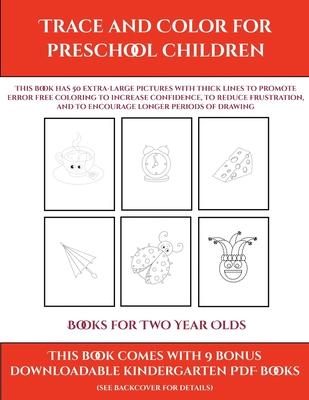 Books for Two Year Olds (Trace and Color for preschool children): This book has 50 extra-large pictures with thick lines to promote error free coloring to increase confidence, to reduce frustration, and to encourage longer periods of drawing