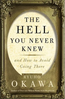 The Hell You Never Knew: And How to Avoid Going There