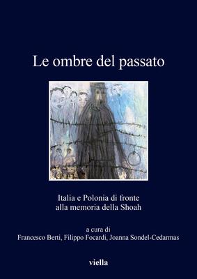 Le Ombre del Passato: Italia E Polonia Di Fronte Alla Memoria Della Shoah