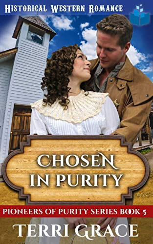 Chosen in Purity: Christian Historical Western Romance (Pioneers of Purity Book 5)
