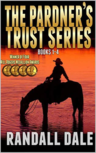 "The Pardner's Trust Series: The First, Second, Third and Fourth Books In The ""Pardner's Trust"" Western Series"