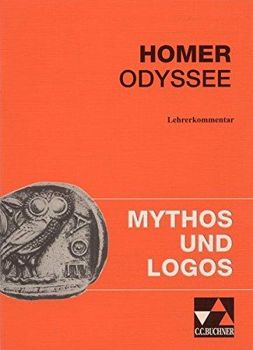Mythos und Logos. Lernzielorientierte griechische Texte: Homer Odyssee , Lehrerkommentar
