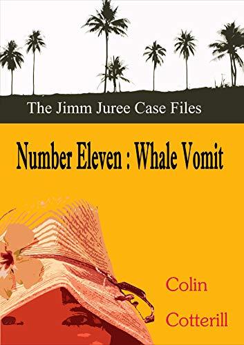 Number Eleven: Whale Vomit (Jimm Juree Case Files Book 11)