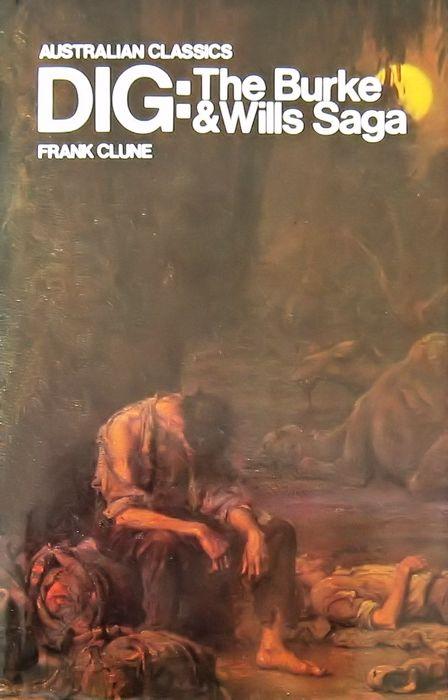 Dig: The Burke & Wills Saga
