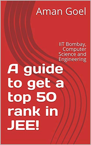 A guide to get a top 50 rank in JEE!: IIT Bombay, Computer Science and Engineering
