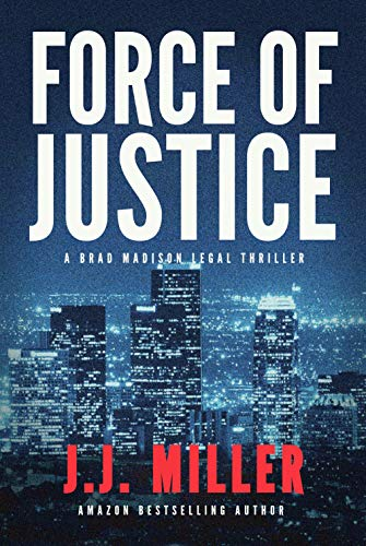 Force of Justice (Brad Madison Legal Thriller #1)