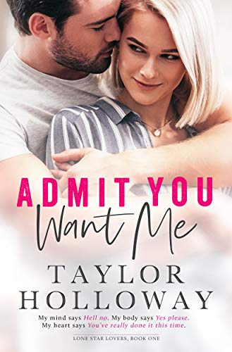 Admit You Want Me (Lone Star Lovers, #1)
