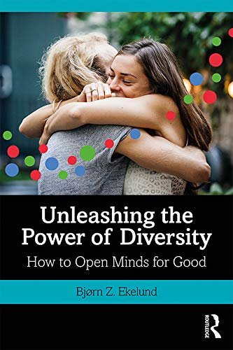 Unleashing the Power of Diversity: How to Open Minds for Good