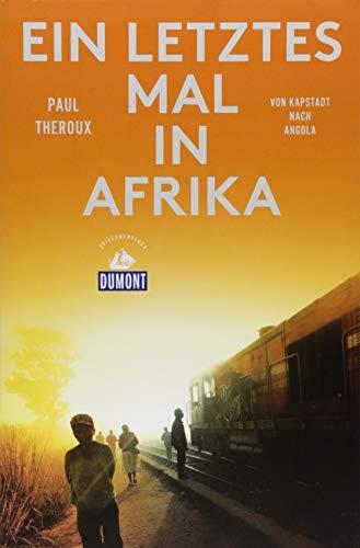 Ein letztes Mal in Afrika (DuMont Reiseabenteuer): Von Kapstadt nach Angola