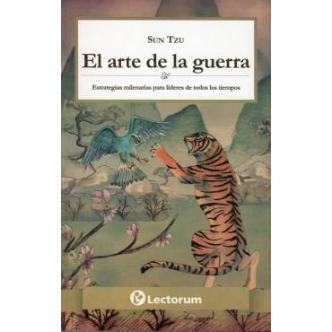 El Arte de La Guerra (the Art of War): Estrategia Milenaria Para Lideres de Todos Los Tiempos.