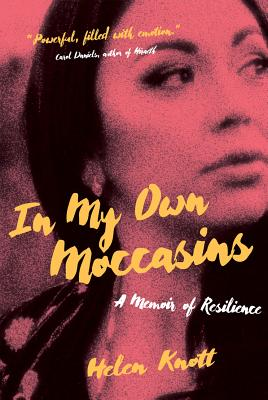 In My Own Moccasins: A Memoir of Resilience