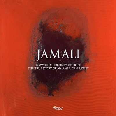 Jamali: A Mystical Journey of Hope: The True Story of an American Artist